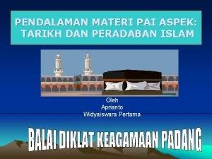 PENDALAMAN MATERI PAI ASPEK TARIKH DAN PERADABAN ISLAM