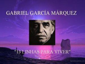 GABRIEL GARCA MRQUEZ 13 LINHAS PARA VIVER 1
