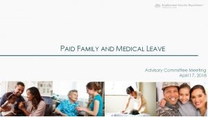 PAID FAMILY AND MEDICAL LEAVE Advisory Committee Meeting