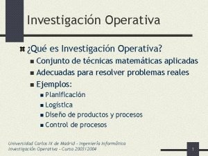 Investigacin Operativa Qu es Investigacin Operativa Conjunto de