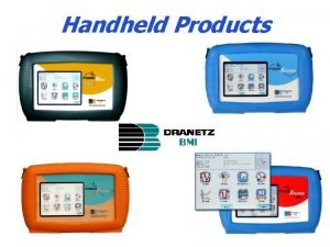 Handheld Products Handheld Products Next generation of handheld
