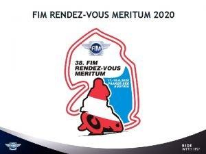 FIM RENDEZVOUS MERITUM 2020 FIM RENDEZVOUS MERITUM 2020