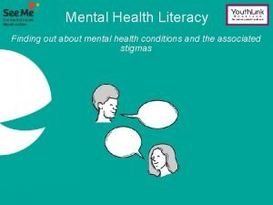 Mental Health Literacy Finding out about mental health