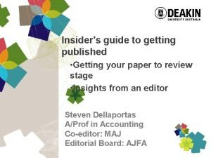 Insiders guide to getting published Getting your paper