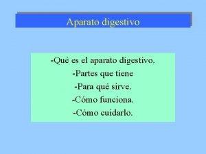 Aparato digestivo Qu es el aparato digestivo Partes