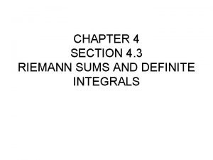 CHAPTER 4 SECTION 4 3 RIEMANN SUMS AND