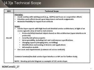 4 3a Technical Scope SDO Technical Scope Principles