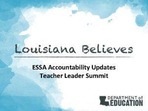 ESSA Accountability Updates Teacher Leader Summit Agenda ESSA