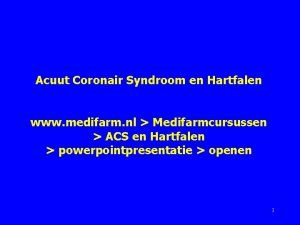 Acuut Coronair Syndroom en Hartfalen www medifarm nl