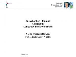 Sprkbanken i Finland Kielipankki Language Bank of Finland