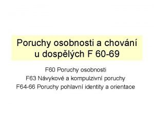 Poruchy osobnosti a chovn u dosplch F 60