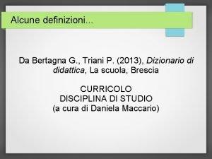 Alcune definizioni Da Bertagna G Triani P 2013
