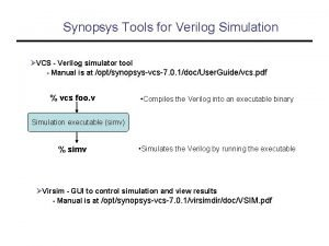 Synopsys Tools for Verilog Simulation VCS Verilog simulator