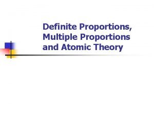 Definite Proportions Multiple Proportions and Atomic Theory Law