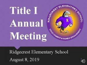 Title I Annual Meeting Ridgecrest Elementary School August