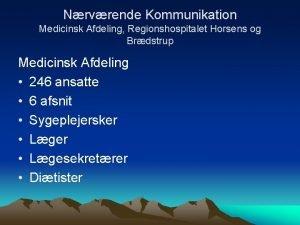Nrvrende Kommunikation Medicinsk Afdeling Regionshospitalet Horsens og Brdstrup