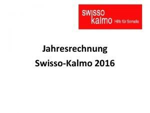 Jahresrechnung SwissoKalmo 2016 Erfolgsrechnung 2016 Jahr 2016 2015