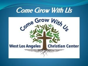 Come Grow With Us Come Grow With Us