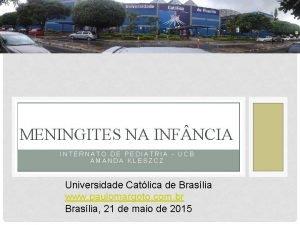 MENINGITES NA INF NCIA INTERNATO DE PEDIATRIA UCB