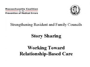 Strengthening Resident and Family Councils Story Sharing Working