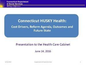 Connecticut HUSKY Health Cost Drivers Reform Agenda Outcomes