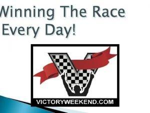 Winning The Race Every Day Winning The Race