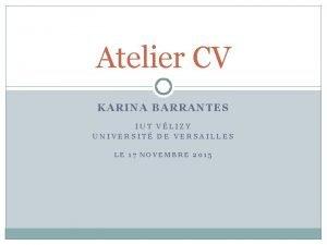 Atelier CV KARINA BARRANTES IUT VLIZY UNIVERSIT DE