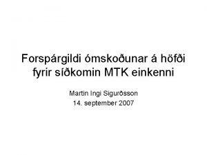 Forsprgildi mskounar hfi fyrir skomin MTK einkenni Martin