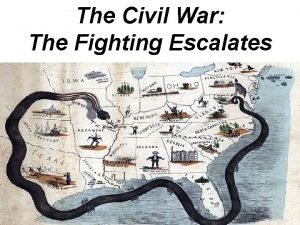 The Civil War The Fighting Escalates 3 Civil
