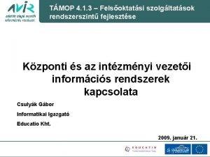 TMOP 4 1 3 Felsoktatsi szolgltatsok rendszerszint fejlesztse