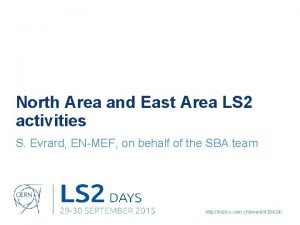 North Area and East Area LS 2 activities