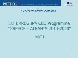 COOPERATION PROGRAMME INTERREG IPA CBC Programme GREECE ALBANIA