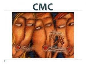 CMC comunicare Il termine comunicare storicamente collegato alla