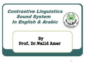 Contrastive Linguistics Sound System In English Arabic By