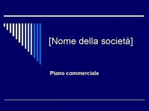 Nome della societ Piano commerciale Esposizione del piano