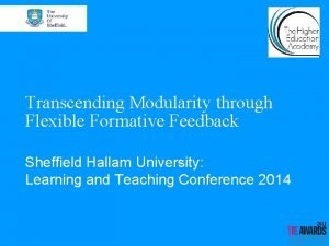 Transcending Modularity through Flexible Formative Feedback Sheffield Hallam