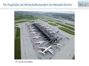 Ein Flughafen als Wirtschaftsstandort am Beispiel Zrichs Abb
