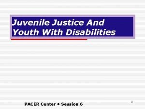 Juvenile Justice And Youth With Disabilities PACER Center