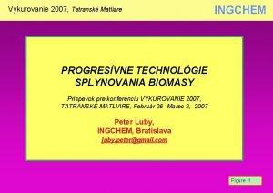 Vykurovanie 2007 Tatransk Matliare INGCHEM PROGRESVNE TECHNOLGIE SPLYNOVANIA