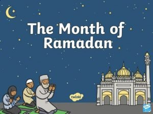 What Do We Know about Ramadan Ramadan is