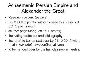 Achaemenid Persian Empire and Alexander the Great Research