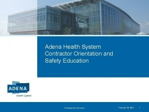 Adena Health System Contractor Orientation and Safety Education