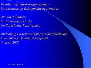 Bestiller og utfrerorganisering byrkratiske og defragmenterte tjenester Av