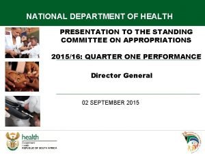 NATIONAL DEPARTMENT OF HEALTH PRESENTATION TO THE STANDING