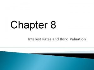 Chapter 8 Interest Rates and Bond Valuation Key