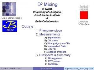 D 0 Mixing Joef Stefan Institute B Golob