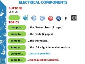 ELECTRICAL COMPONENTS BUTTONS Click us Clicking on me
