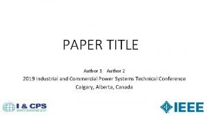 PAPER TITLE Author 1 Author 2 2019 Industrial