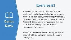 Exercise 1 Darius Davis Professor Darius Davis is