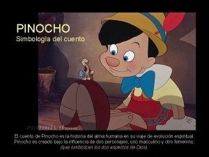 PINOCHO Simbologa del cuento El cuento de Pinocho